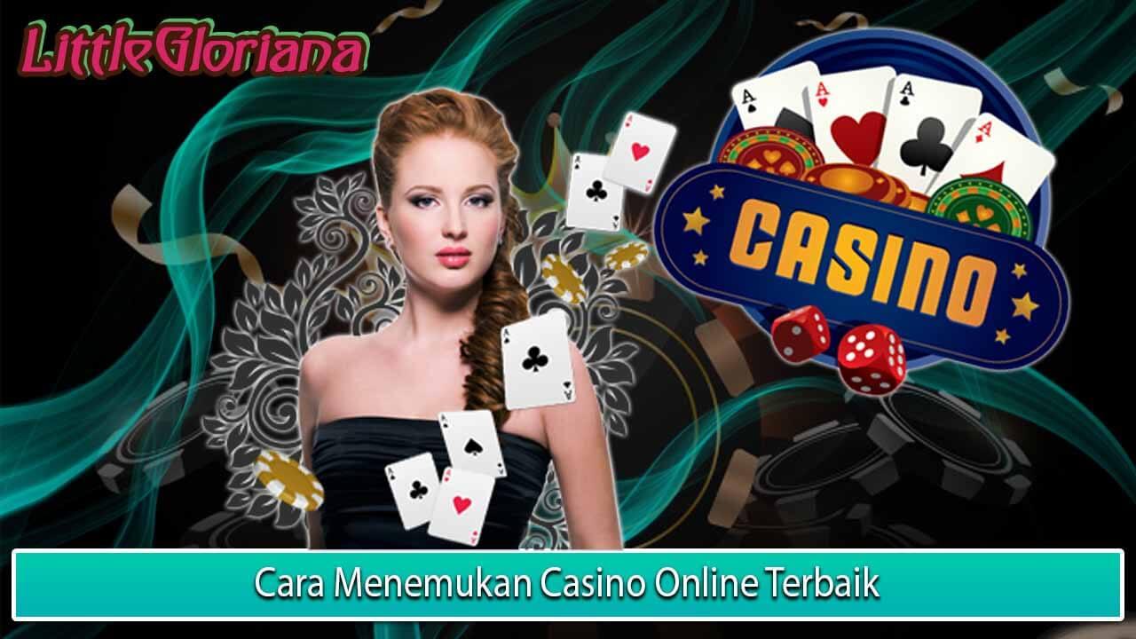 Cara Menemukan Casino Online Terbaik